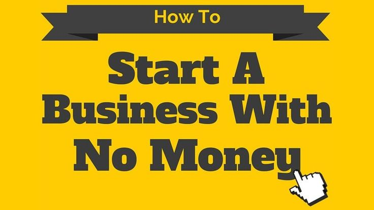 5 Ways To Start A Promising Business With No Money At All!