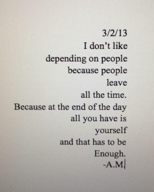 because people leave all the time. i have me, that is more than enough.