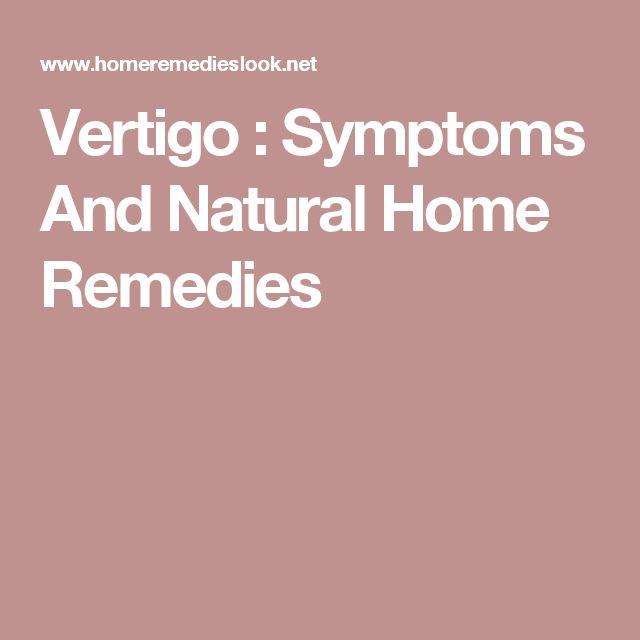 Vertigo : Symptoms And Natural Home Remedies