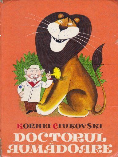 Doctorul Aumadoare - Kornei Ciukovski, editura Ion Creanga, anul 1978. Povesti, Povestiri. Cartonata (hardcover).