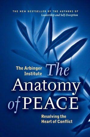 Uno de los libros que me he leído ya este año y que vale la pena leer: The Anatomy of Peace by The Arbinger Institute