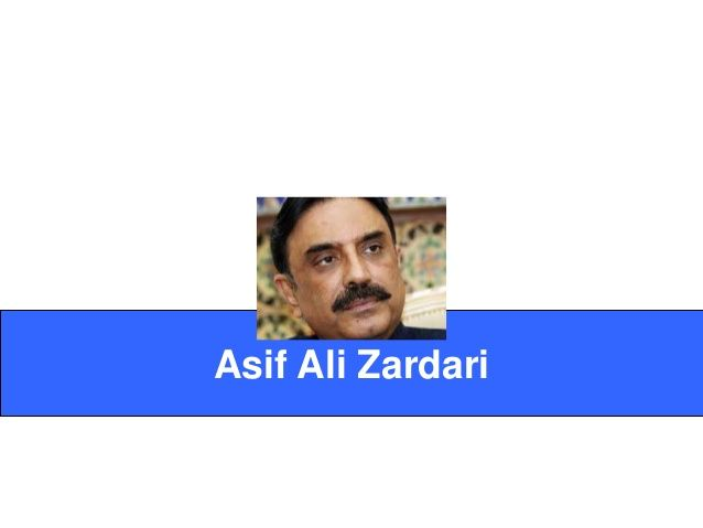 Asif Ali Zardari by Daily 10 Minutes via slideshare