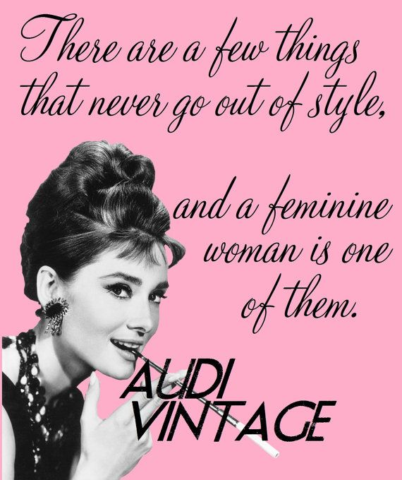 Yes, I embrace being a girly girl, it's fun and pretty, and also powerful and delicate at the same time.