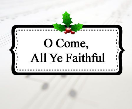 O Come, All Ye Faithful -- Includes a lyric video for singing along, history of the song, sheet ...
