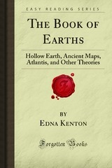 The Book of Earths  Hollow Earth, Ancient Maps, Atlantis, and Other Theories