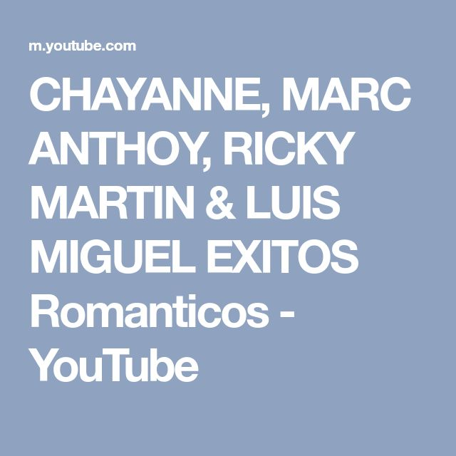 CHAYANNE, MARC ANTHOY, RICKY MARTIN & LUIS MIGUEL EXITOS Romanticos - YouTube