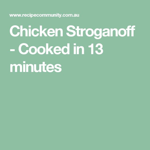 Chicken Stroganoff - Cooked in 13 minutes