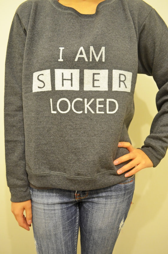 I AM SHERLOCKED Grey Sweatshirt Unisex Small by BoomPow on Etsy.GIVE IT TO RIGHT NOW I AM NOT JOKING GIVE IT TO ME