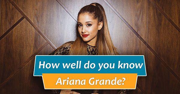 How well do you know Ariana Grande?