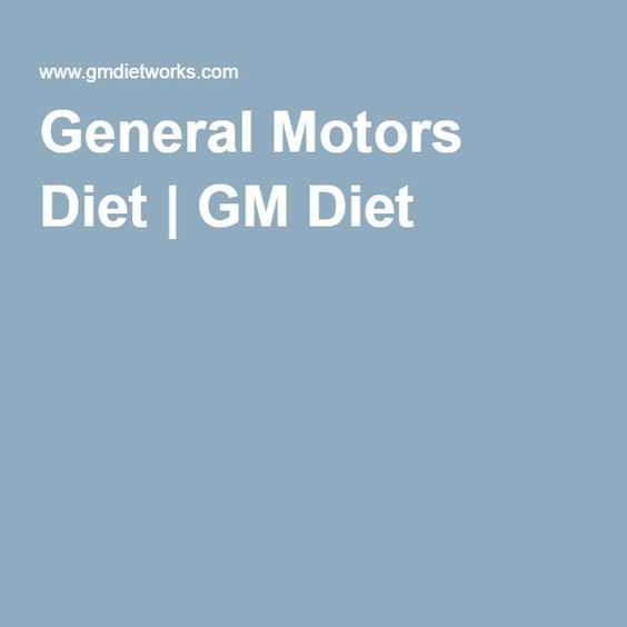 17 best ideas about gm diet on pinterest 7 day diet for General motors diet pdf