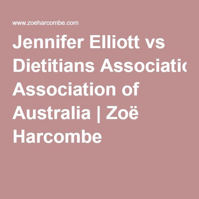 Jennifer Elliott vs Dietitians Association of Australia | Zoë Harcombe