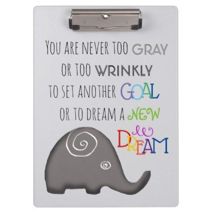 #Inspirational Spiral Elephant Never Too Old Clipboard - #office #gifts #giftideas #business