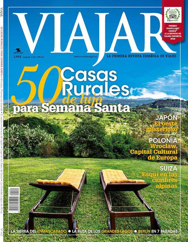 podéis encontrarnos en el reportaje de la Revista Viajar de 50 casas rurales de lujo para semana santa. Y también han elegido una foto de nuestra jardín para la portada.