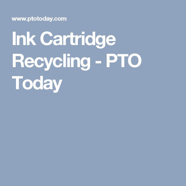 Ink Cartridge Recycling - PTO Today