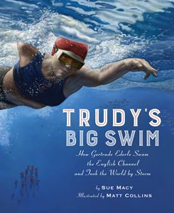 28 best gertrude ederle images on pinterest champion reading junior library guild trudys big swim how gertrude ederle swam the english channel and took the world by storm by sue macy fandeluxe Image collections