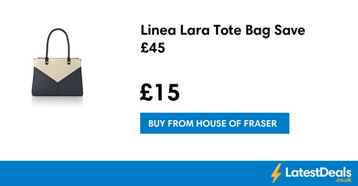 Linea Lara Tote Bag Save £45, £15 at House of Fraser