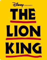 THE LION KING / Lyceum Theatre: When the young lion prince Simba is born his evil uncle Scar is pushed back to second in line to the throne. Scar plots to kill both Simba and his father, King Mufasa, and proclaim himself king. Simba survives but is led to believe that his father died because of him and he decides to flee the kingdom.