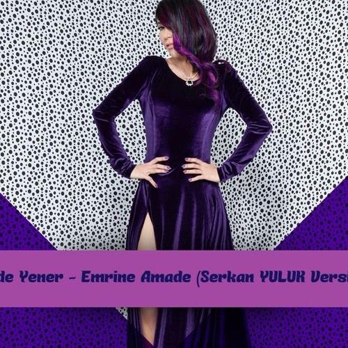 Hande Yener - Emrine Amade (Serkan YULUK Versiyon)