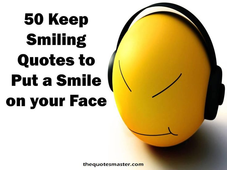 50 Keep Smiling Quotes to put a smile on your face