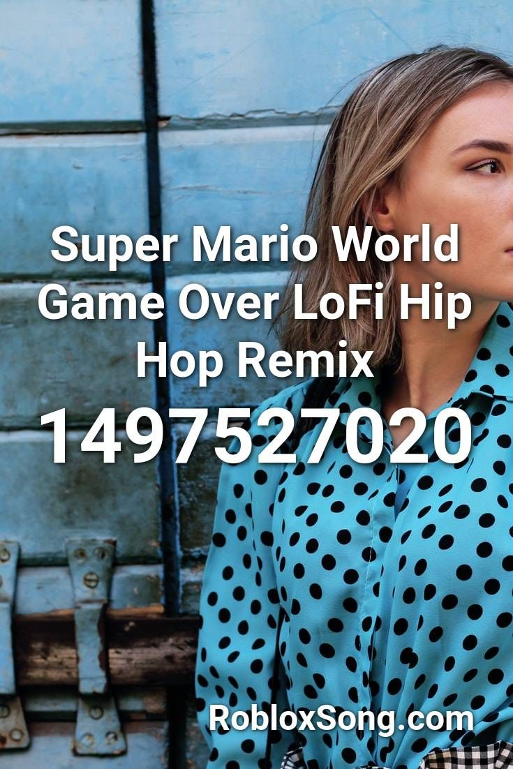 Super Mario World Game Over Lofi Hip Hop Remix Roblox Id Roblox