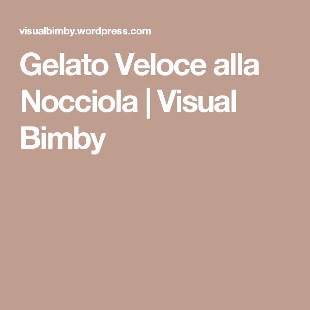 Gelato Veloce alla Nocciola | Visual Bimby