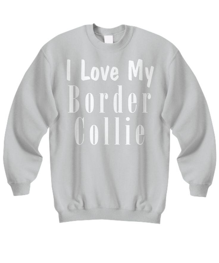 Love My Border Collie - Sweatshirt