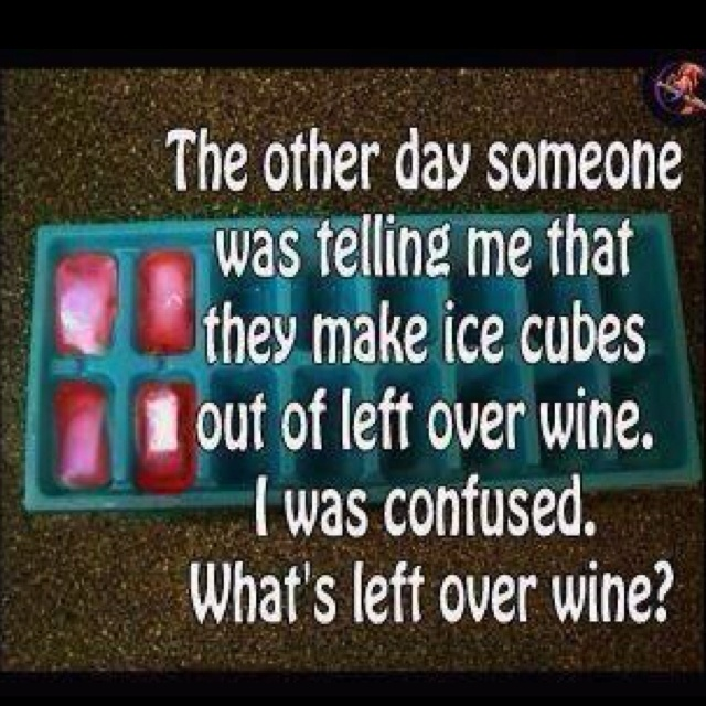 :): Thoughts, Left Over, Laughing, Ice Cubes, Quotes, Scoreboard, Funny Stuff, Things, Leftover Wine