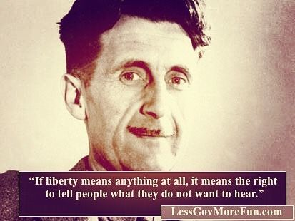 . Hey! 'If #Liberty means anything at all it means the right to tell people what they do not want to hear' -Orwell #RR #usa