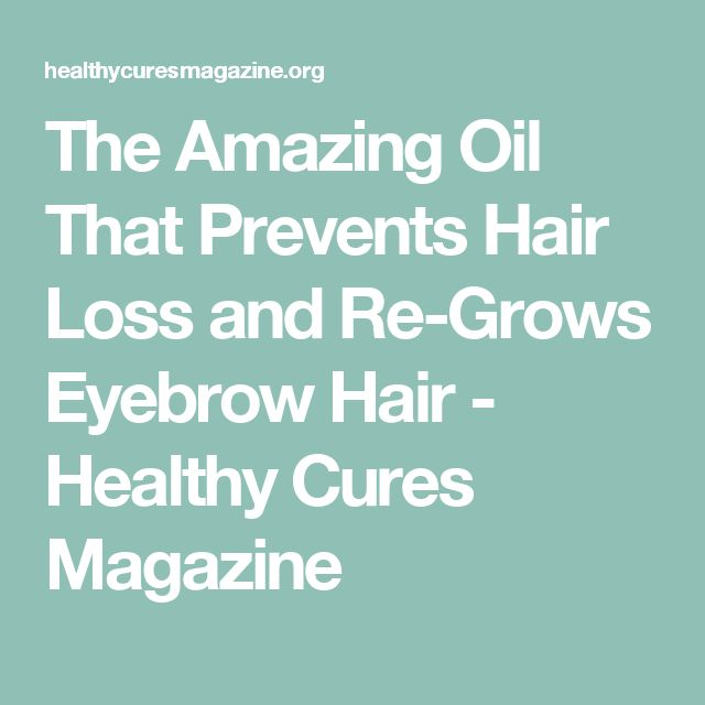 The Amazing Oil That Prevents Hair Loss and Re-Grows Eyebrow Hair - Healthy Cures Magazine