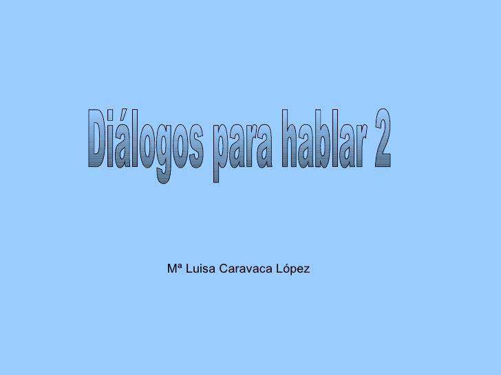 Diálogos para hablar 2