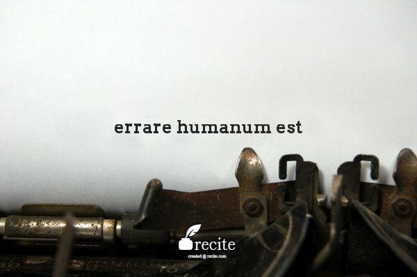 errare humanum est - Quote From Recite.com #RECITE #QUOTE