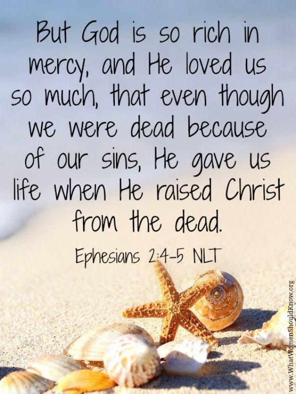 God is so rich in mercy! Ephesians 2:4-5