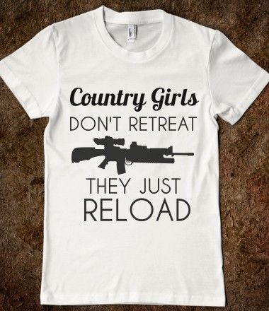 COUNTRY GIRLS RELOAD. Need this shirt. Right meow.