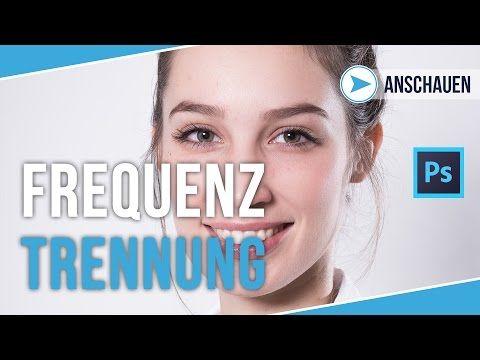 FREQUENZTRENNUNG IN PHOTOSHOP FÜR HAUT UND BEAUTY RETUSCHE | TUTORIAL DEUTSCH | #72 - YouTube