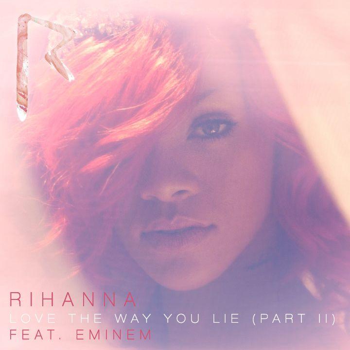 Rihanna - Love The Way You Lie (Part II) [Feat. Eminem] - Single Cover [Version 2]  Rihanna - Love The Way You Lie (Part II) [Feat. Eminem] - Single