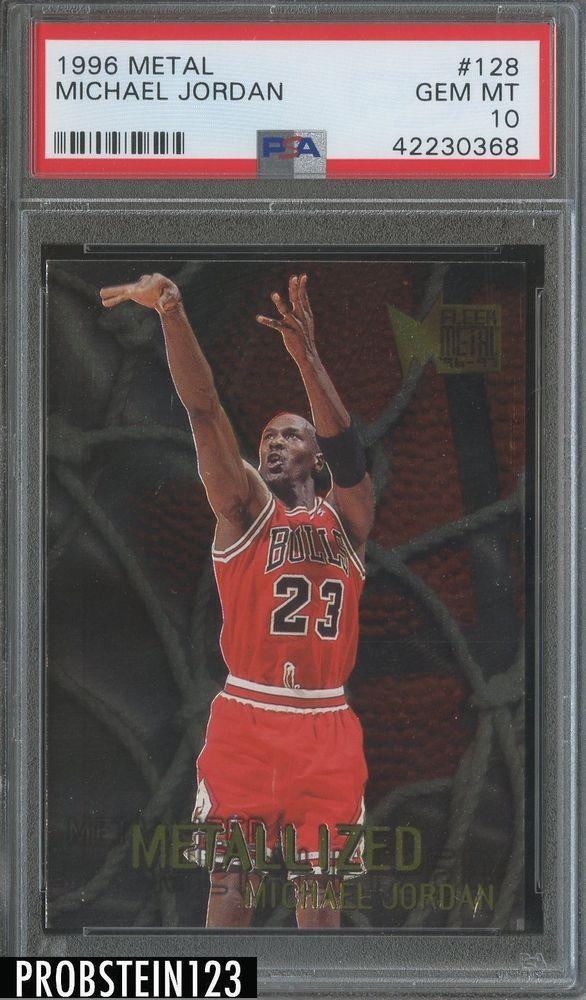 e8d93a682ec 1996 Metal  128 Michael Jordan Chicago Bulls PSA 10