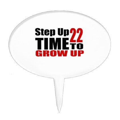 22 Time  To Grow Up Birthday Designs Cake Topper - giftidea gift present idea number 22 twenty-two twentytwo twentysecond bday birthday 22ndbirthday party anniversary 22nd