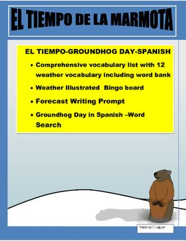 #groundhogdayspanishThis Weather Unit has two different activities to teach weather to students. The package includes - Vocabulary worksheet with twelve weather expressions and Word bank. This worksheet includes the determinate articles in Spanish el, la , las, los.