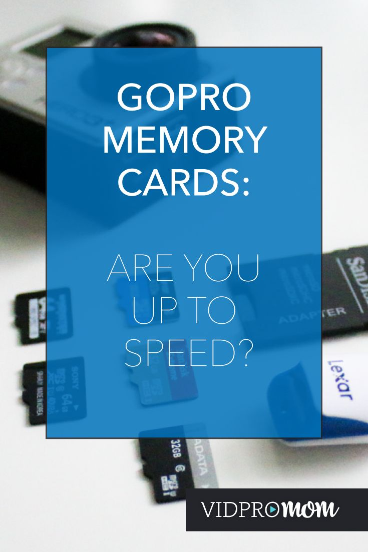 Gopro memory cards are you up to speed