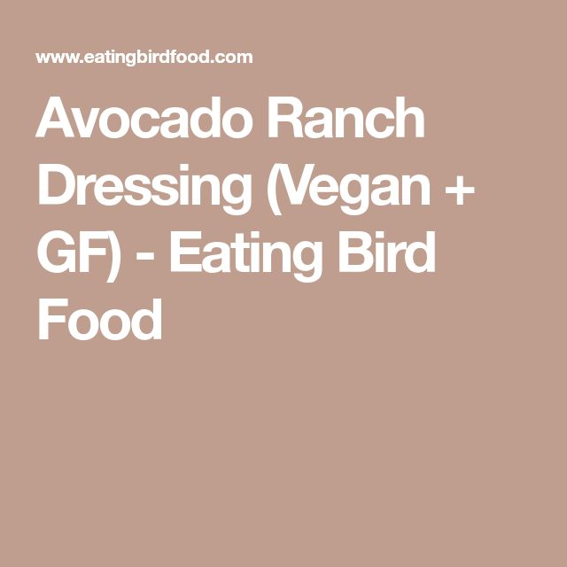 Avocado Ranch Dressing (Vegan + GF) - Eating Bird Food