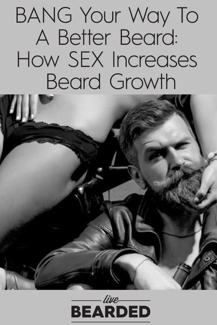 BANG Your Way To A Better BEARD: How SEX Increases Beard Growth | Tips To Grow a Beard Fast | Bearded Men |
