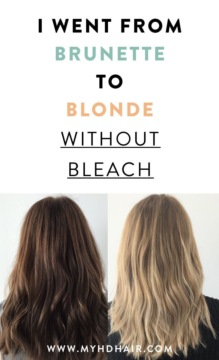 I Went From Brunette To Blonde Without Bleach Here S How Lighten Hair Naturally How To Lighten Hair Hair Color Remover
