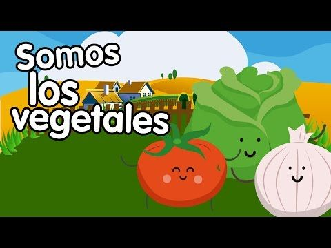 Canción de los vegetales - Canciones Infantiles - Songs for Kids in spanish - YouTube