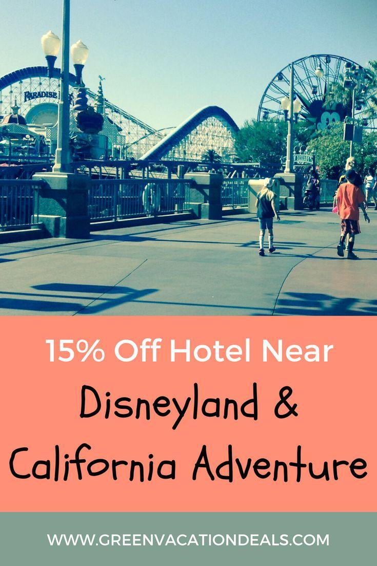 15 Off Disneyland California Adventure Area Hotel Family Vacation