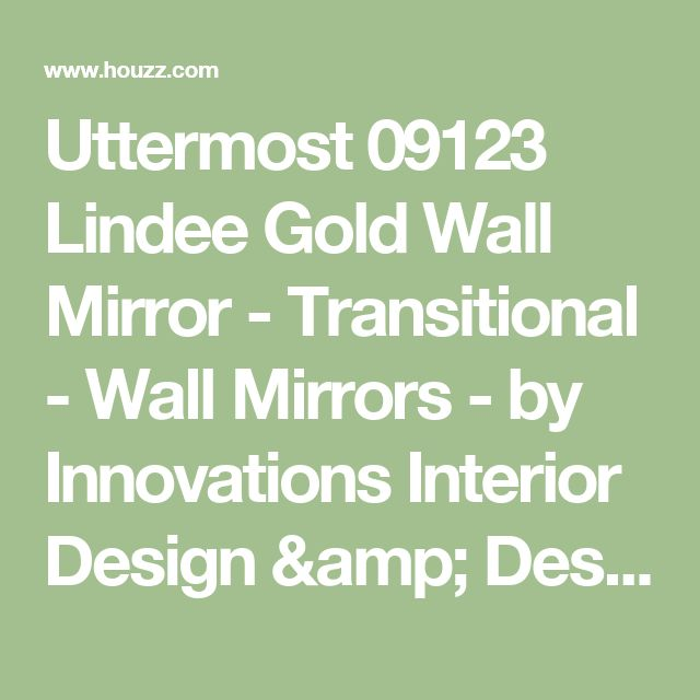 Uttermost 09123 Lindee Gold Wall Mirror - Transitional - Wall Mirrors - by Innovations Interior Design & Designer Home Decor