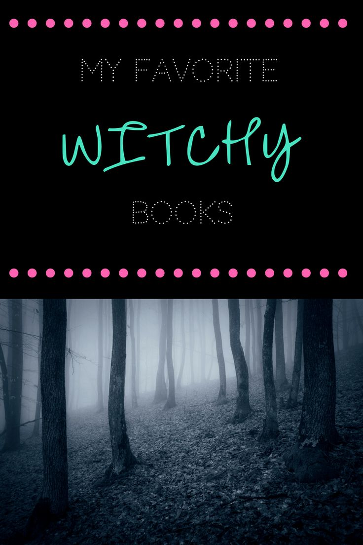 Books About Witches Are My Favorites!