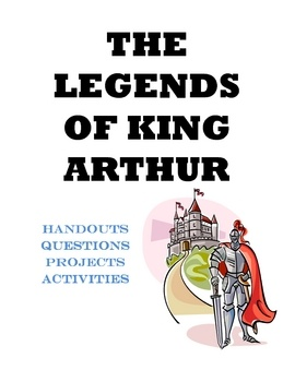 Legends Of King Arthur And His Knights Handouts And Activities King Arthur Legend Of King Arthurian Legend