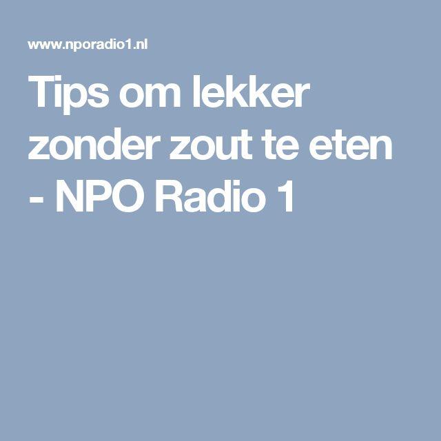 Tips om lekker zonder zout te eten - NPO Radio 1
