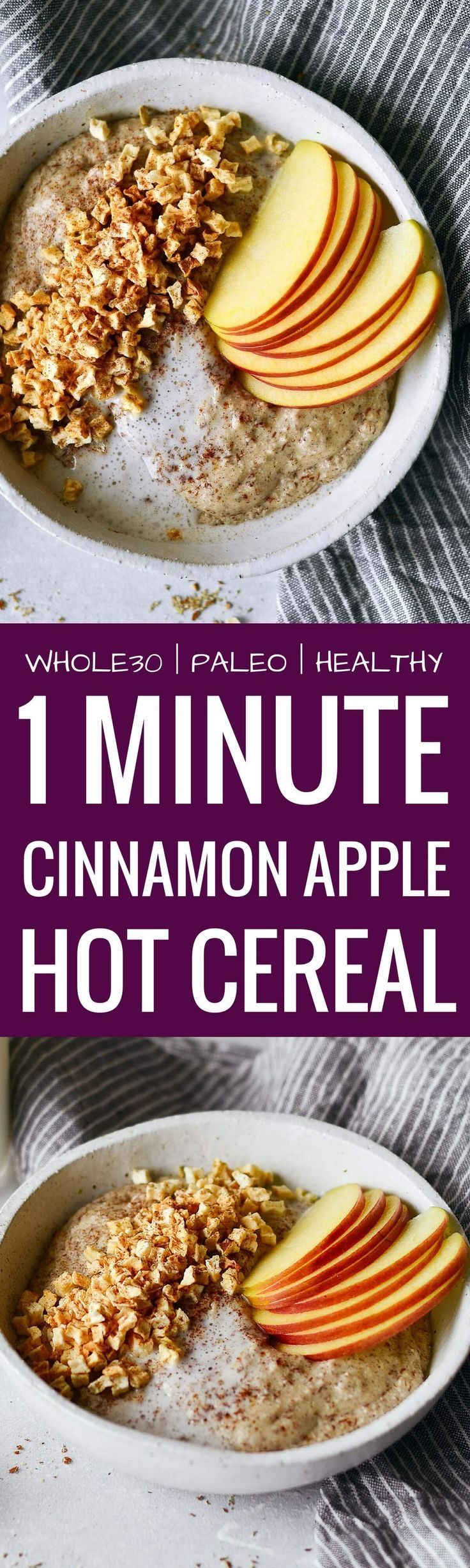 Instant apple cinnamon hot cereal. Rich and creamy whole30 breakfast cereal. Made in one minute! Can be made ahead. Paleo, gluten free, sugar free, and dairy free. A great alternative to malt-o-meal and oatmeal. Deliciously addicting and topped with apple crunchies and cinnamon. Whole30 breakfast recipe. Easy paleo breakfast ideas. Whole30 breakfast ideas. paleo cereal recipe. whole30 meal plan. Easy whole30 dinner recipes. Easy whole30 dinner recipes. Whole30 recipes. Whole30 lunch. Whole30…