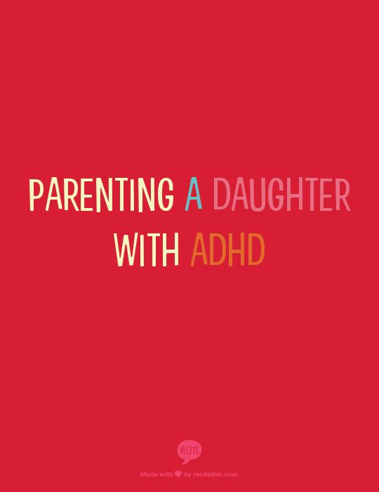 """Parenting a Daughter with ADHD by Patricia Quinn, MD. - 5 Ways to Foster Independence and Self-Esteem in the Early Years: """"1) Encourage your daughter to learn more about her ADHD and how it affects her 2) Provide a """"safe"""" space to """"time out,"""" relax, and regain control 3) Minimize corrections and criticism..."""""""